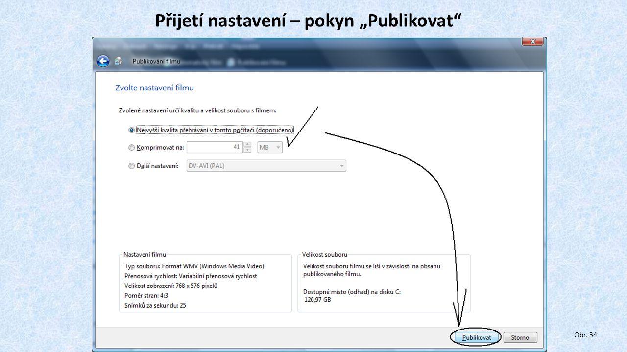 """Přijetí nastavení – pokyn """"Publikovat"""" Obr. 34"""