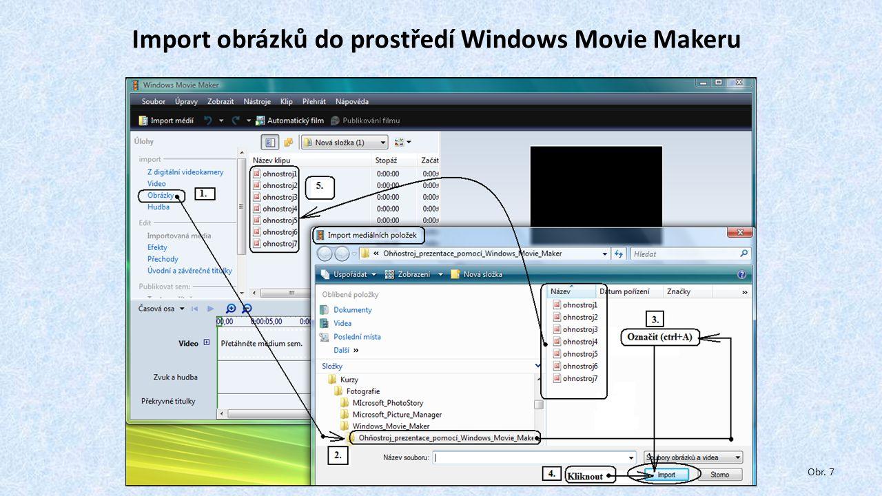 Import obrázků do prostředí Windows Movie Makeru Obr. 7