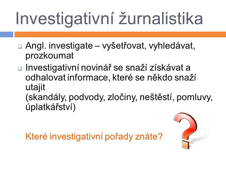 Investigativní žurnalistika  Angl.