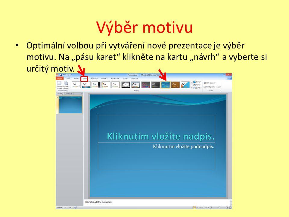Výběr motivu Optimální volbou při vytváření nové prezentace je výběr motivu.