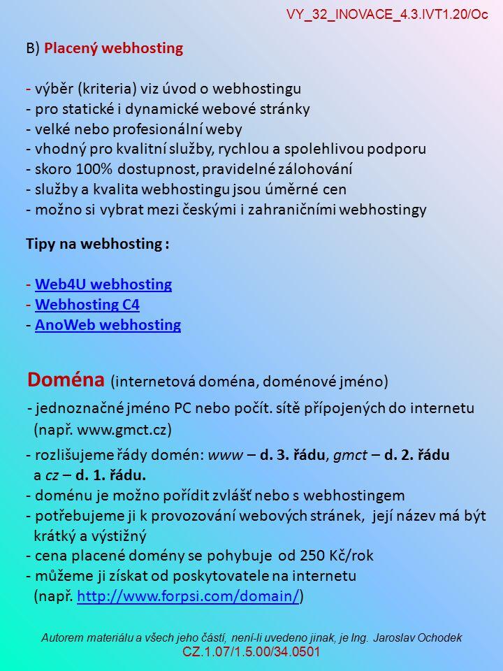 VY_32_INOVACE_4.3.IVT1.20/Oc Autorem materiálu a všech jeho částí, není-li uvedeno jinak, je Ing.