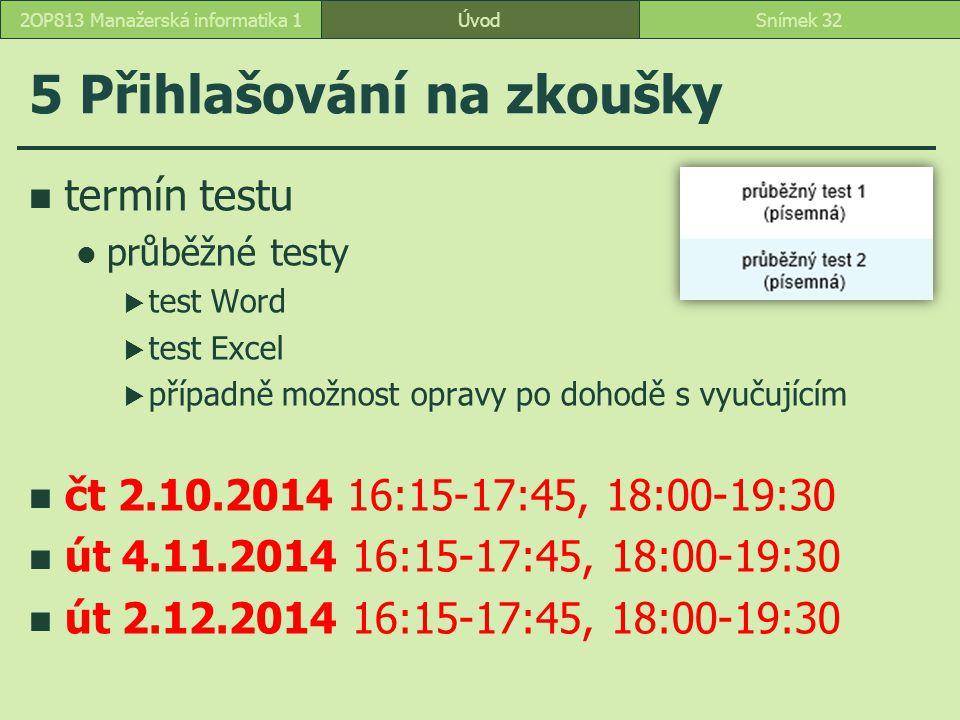 termín testu průběžné testy  test Word  test Excel  případně možnost opravy po dohodě s vyučujícím čt 2.10.2014 16:15-17:45, 18:00-19:30 út 4.11.20
