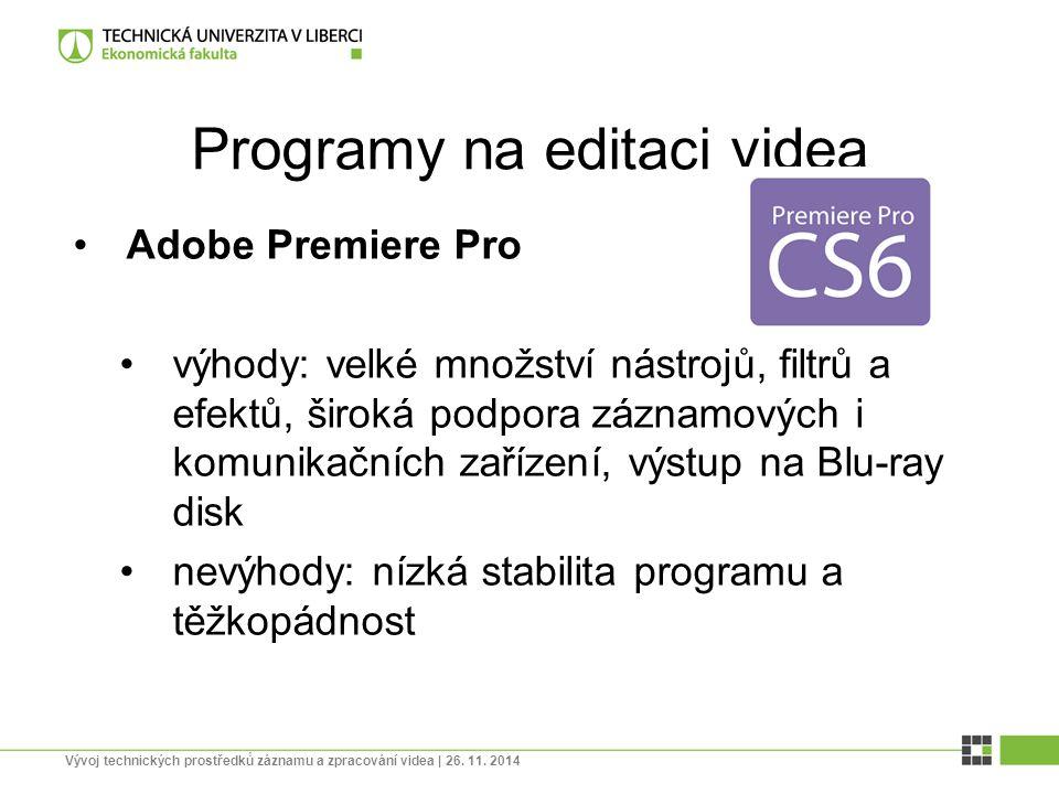 Programy na editaci videa Adobe Premiere Pro výhody: velké množství nástrojů, filtrů a efektů, široká podpora záznamových i komunikačních zařízení, vý