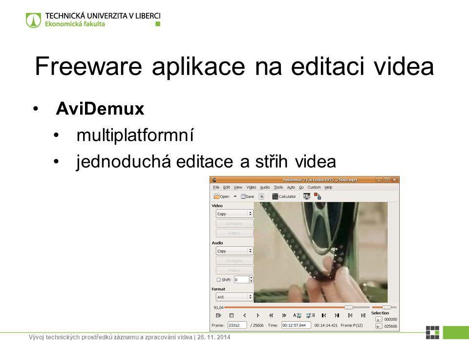 Freeware aplikace na editaci videa AviDemux multiplatformní jednoduchá editace a střih videa Vývoj technických prostředků záznamu a zpracování videa |