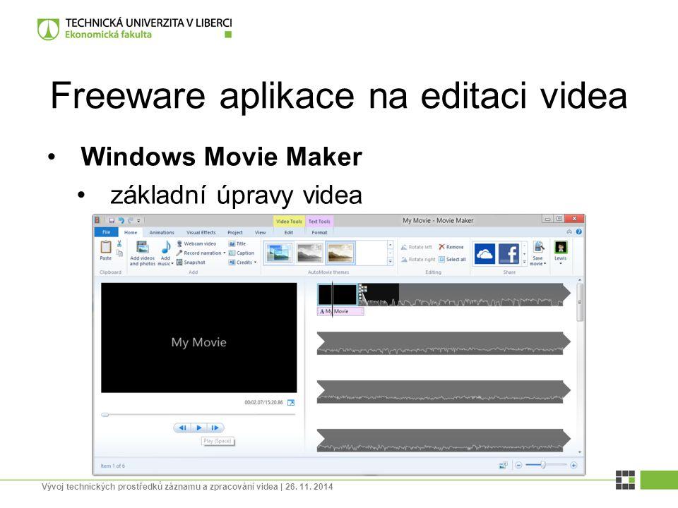 Freeware aplikace na editaci videa Windows Movie Maker základní úpravy videa Vývoj technických prostředků záznamu a zpracování videa | 26. 11. 2014