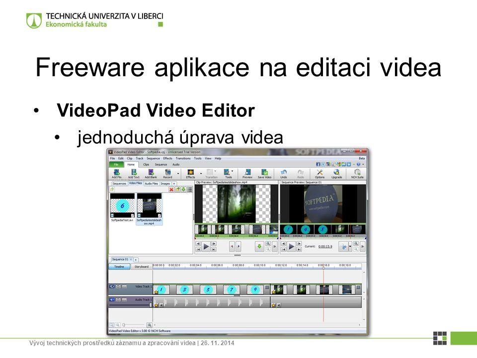 Freeware aplikace na editaci videa VideoPad Video Editor jednoduchá úprava videa Vývoj technických prostředků záznamu a zpracování videa | 26. 11. 201