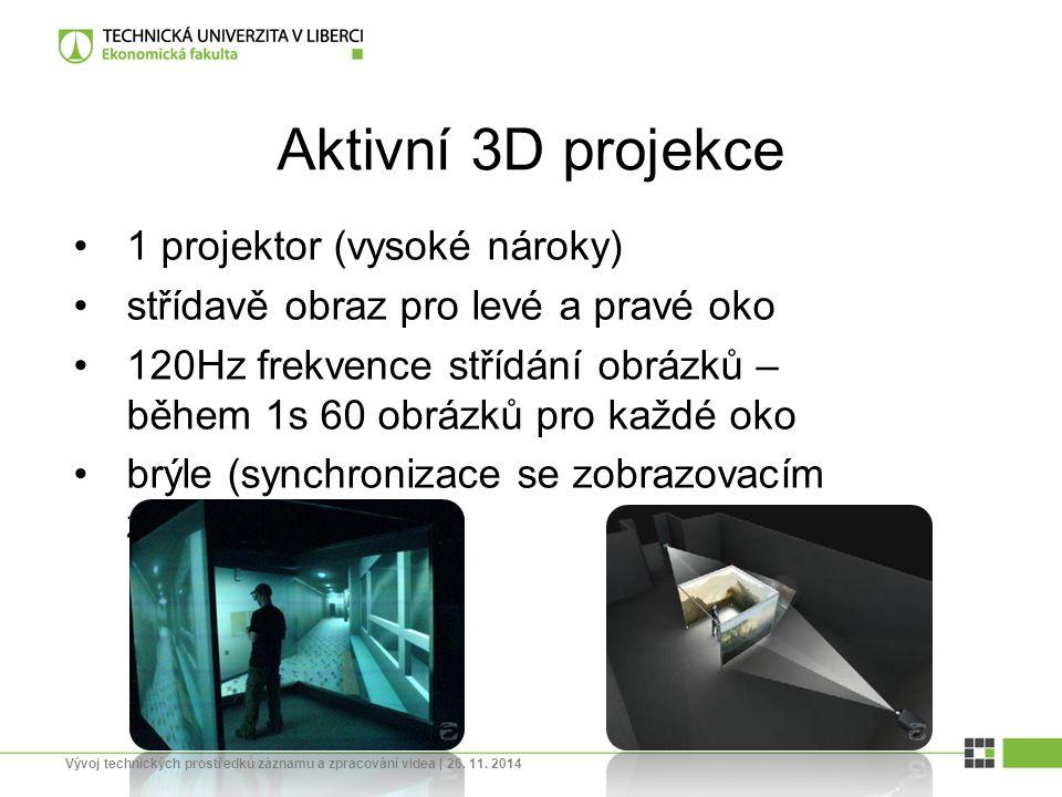 Aktivní 3D projekce 1 projektor (vysoké nároky) střídavě obraz pro levé a pravé oko 120Hz frekvence střídání obrázků – během 1s 60 obrázků pro každé o