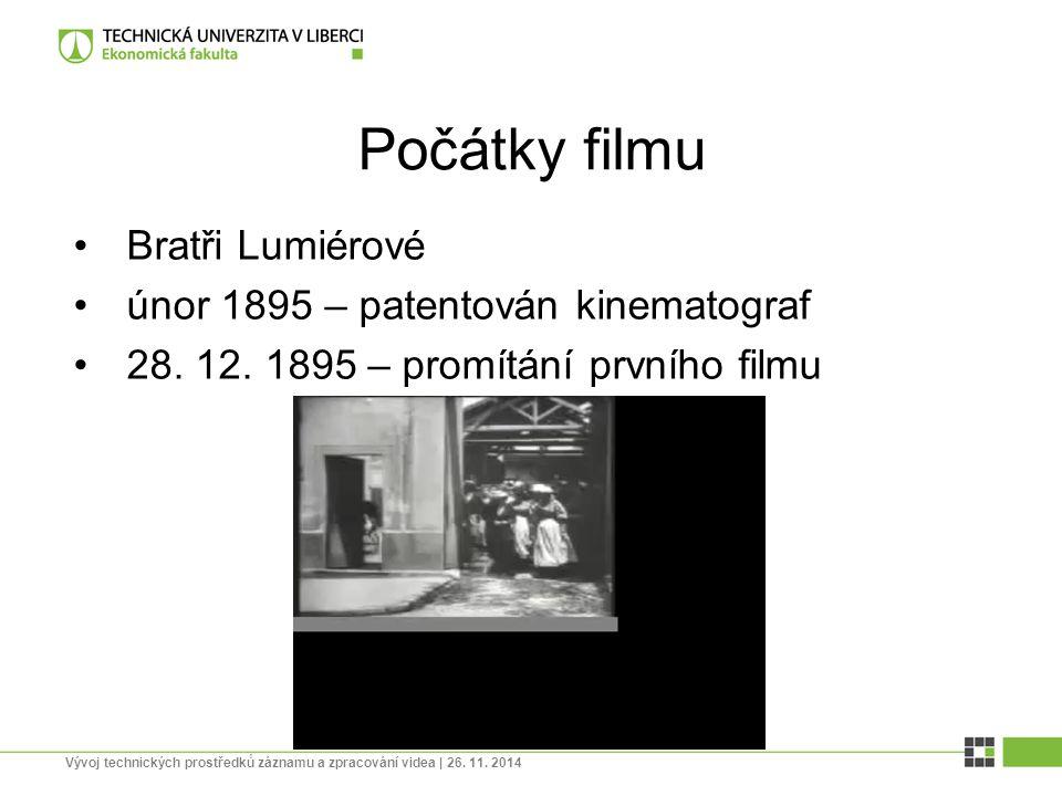Počátky filmu Bratři Lumiérové únor 1895 – patentován kinematograf 28. 12. 1895 – promítání prvního filmu Vývoj technických prostředků záznamu a zprac