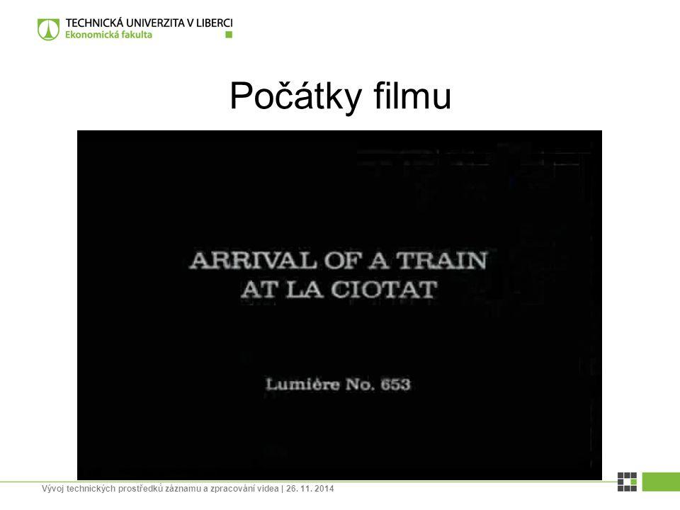 Počátky filmu Vývoj technických prostředků záznamu a zpracování videa | 26. 11. 2014