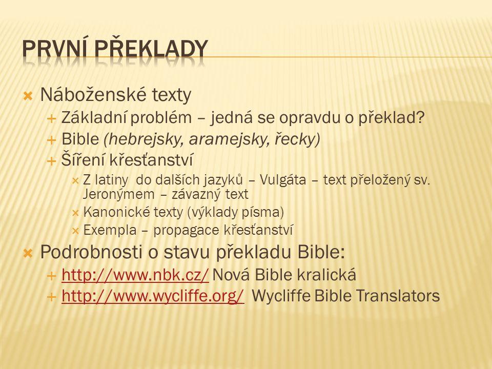  Náboženské texty  Základní problém – jedná se opravdu o překlad.