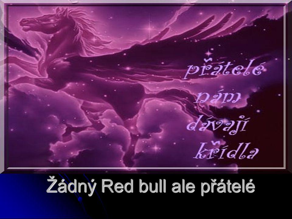 Žádný Red bull ale přátelé