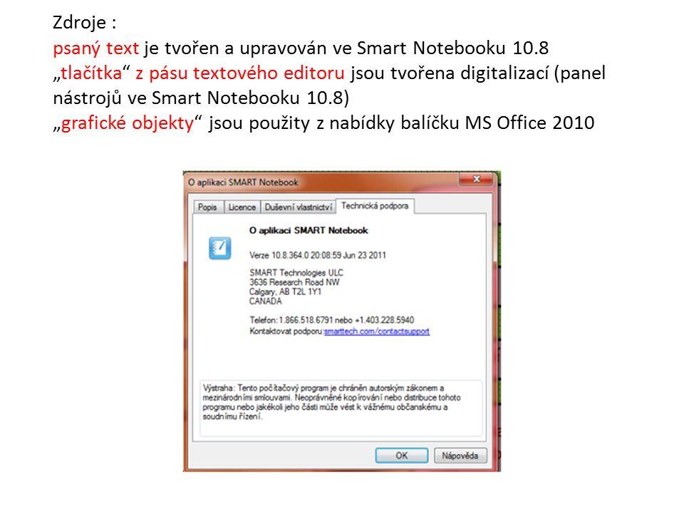 """Zdroje : psaný text je tvořen a upravován ve Smart Notebooku 10.8 """"tlačítka"""" z pásu textového editoru jsou tvořena digitalizací (panel nástrojů ve Sma"""