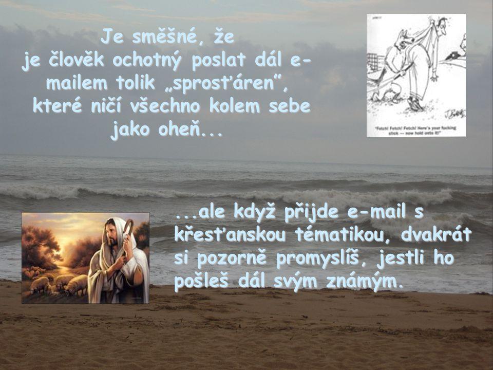 Je směšné, když někdo řekne: Věřím v Boha ... ale chodí po cestě hříchu....
