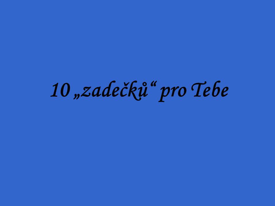 """10 """"zadečků"""" pro Tebe"""