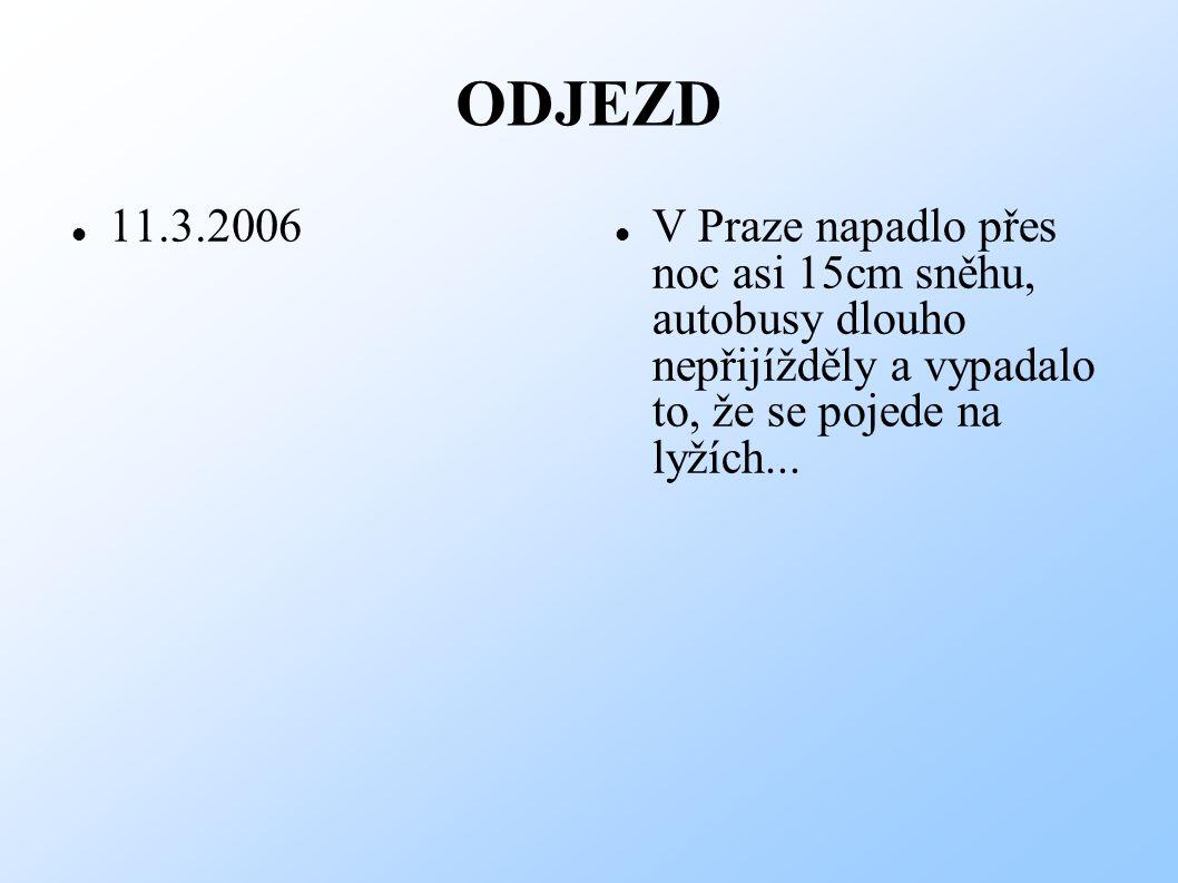 ODJEZD 11.3.2006 V Praze napadlo přes noc asi 15cm sněhu, autobusy dlouho nepřijížděly a vypadalo to, že se pojede na lyžích...