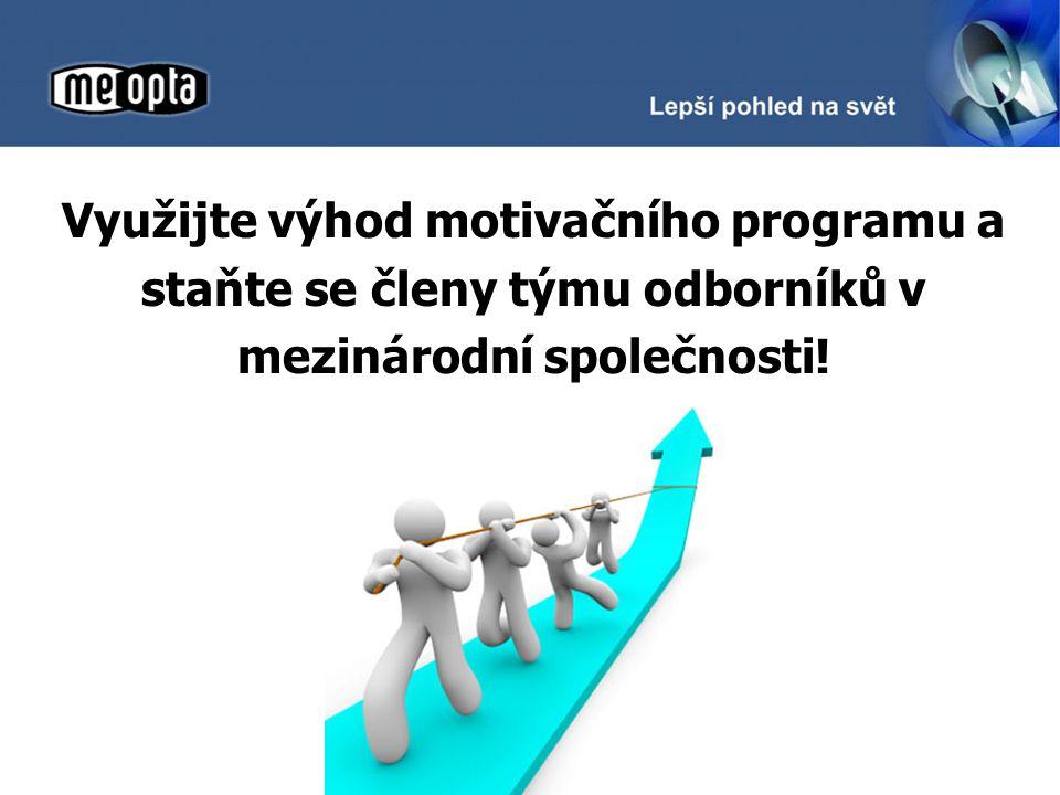 Využijte výhod motivačního programu a staňte se členy týmu odborníků v mezinárodní společnosti!
