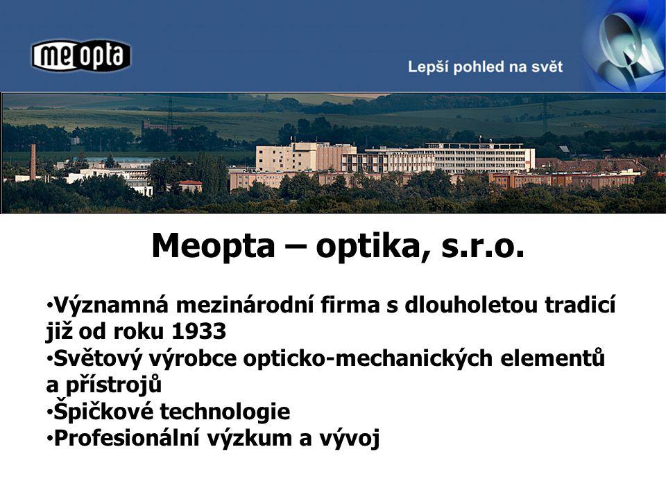 LEPŠÍ POHLED NA SVĚT Meopta – optika, s.r.o.