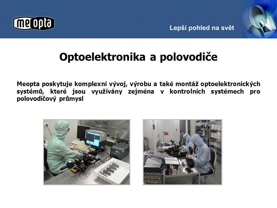 Optoelektronika a polovodiče Meopta poskytuje komplexní vývoj, výrobu a také montáž optoelektronických systémů, které jsou využívány zejména v kontrolních systémech pro polovodičový průmysl