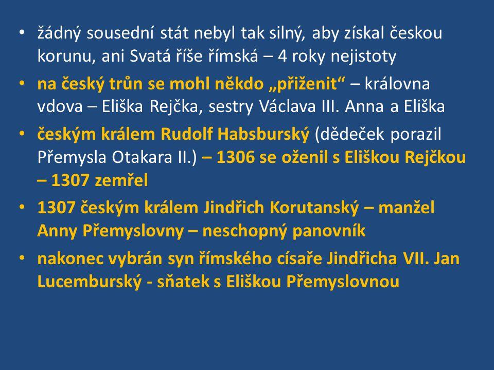 """žádný sousední stát nebyl tak silný, aby získal českou korunu, ani Svatá říše římská – 4 roky nejistoty na český trůn se mohl někdo """"přiženit"""" – králo"""
