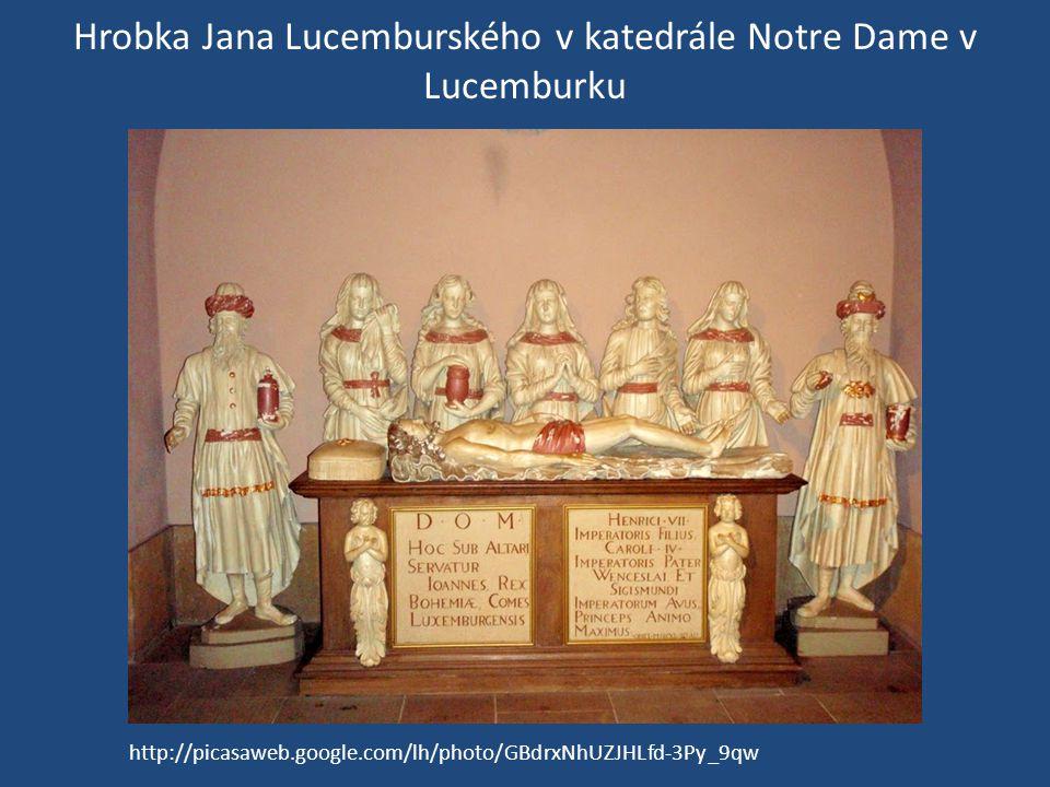 Hrobka Jana Lucemburského v katedrále Notre Dame v Lucemburku http://picasaweb.google.com/lh/photo/GBdrxNhUZJHLfd-3Py_9qw