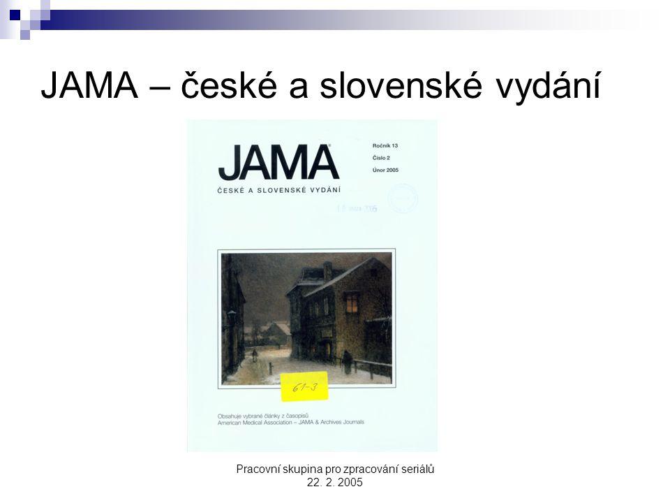 Pracovní skupina pro zpracování seriálů 22. 2. 2005 JAMA – české a slovenské vydání