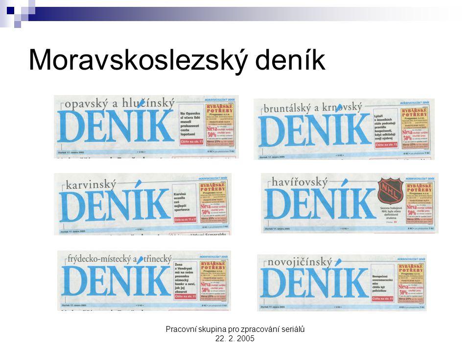 Pracovní skupina pro zpracování seriálů 22. 2. 2005 Moravskoslezský deník