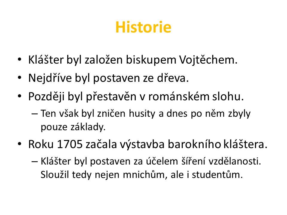 Historie Klášter byl založen biskupem Vojtěchem. Nejdříve byl postaven ze dřeva.