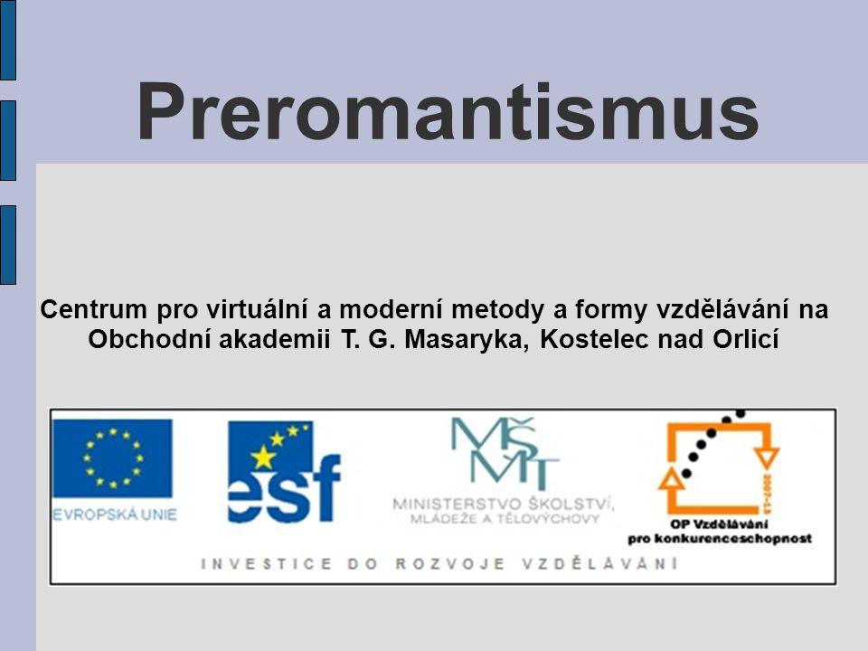 Preromantismus Centrum pro virtuální a moderní metody a formy vzdělávání na Obchodní akademii T. G. Masaryka, Kostelec nad Orlicí