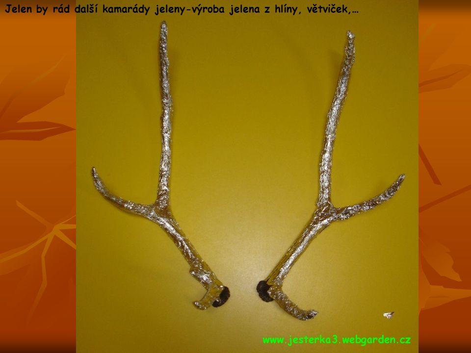 Jelen by rád další kamarády jeleny-výroba jelena z hlíny, větviček,…