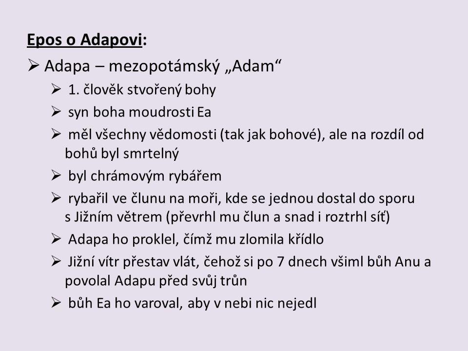 "Epos o Adapovi:  Adapa – mezopotámský ""Adam  1."
