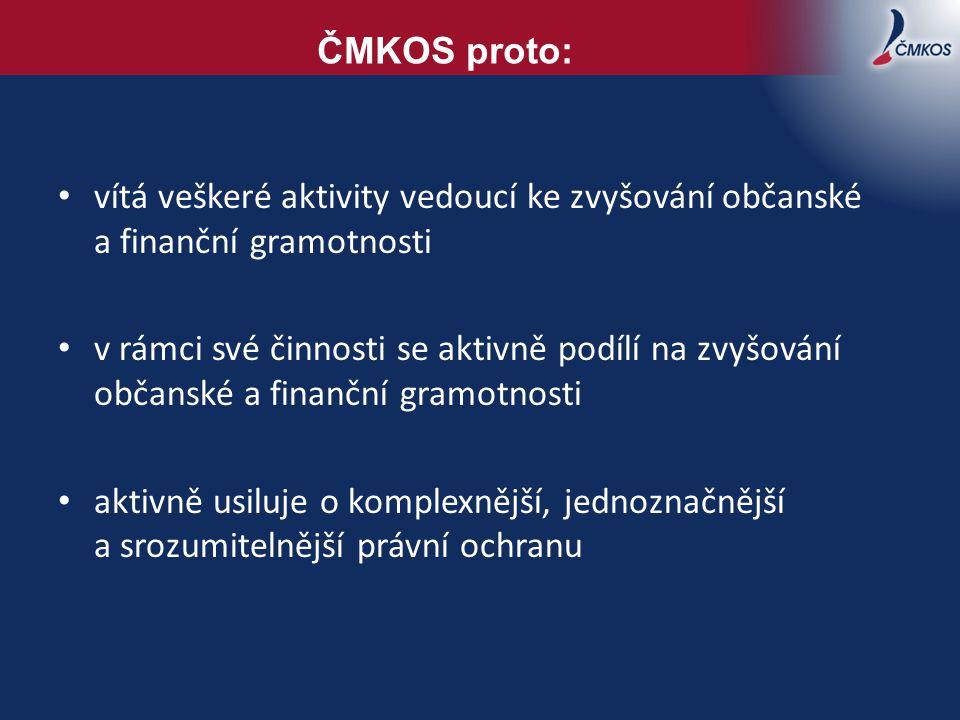 ČMKOS proto: vítá veškeré aktivity vedoucí ke zvyšování občanské a finanční gramotnosti v rámci své činnosti se aktivně podílí na zvyšování občanské a