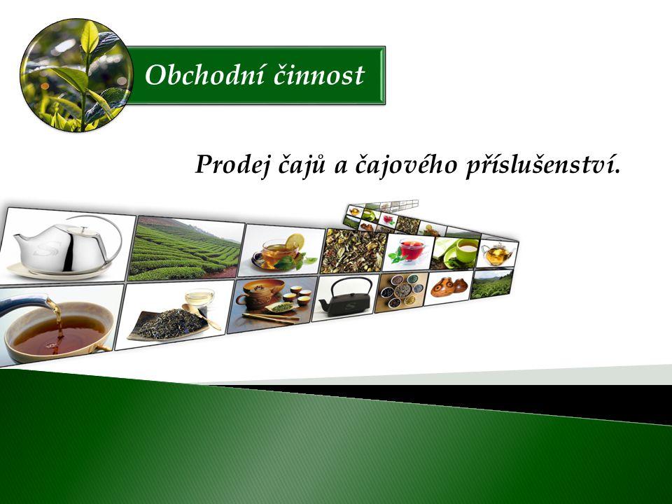 Obchodní činnost Prodej čajů a čajového příslušenství.