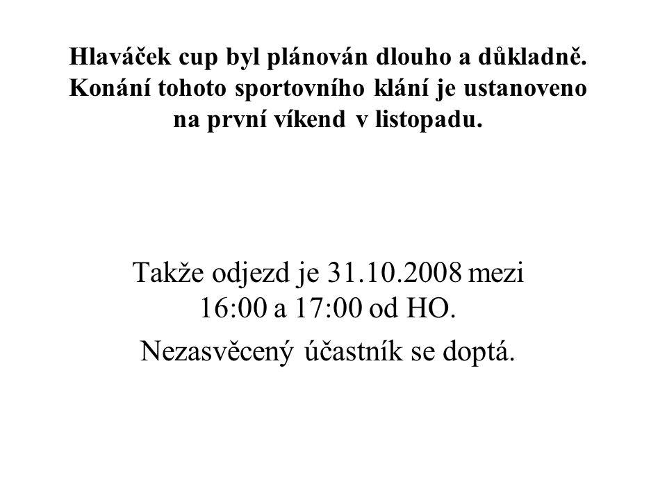 Hlaváček cup byl plánován dlouho a důkladně.