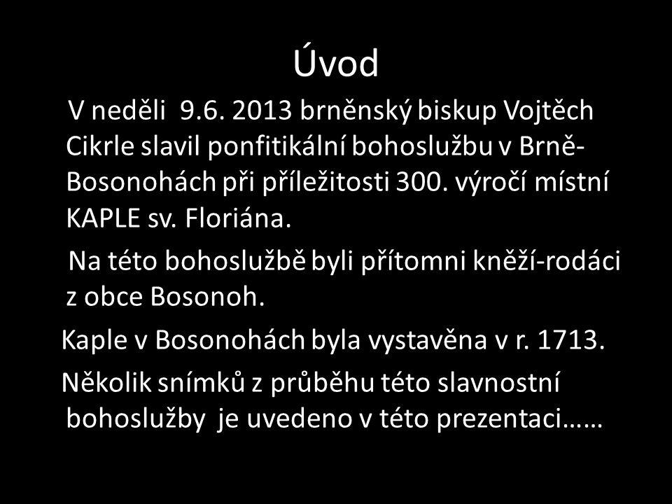 300 roků KAPLE v Brně- Bosonohách 1713-2013