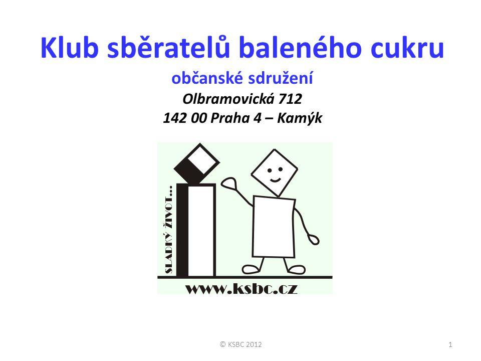 Klub sběratelů baleného cukru občanské sdružení Olbramovická 712 142 00 Praha 4 – Kamýk 1© KSBC 2012