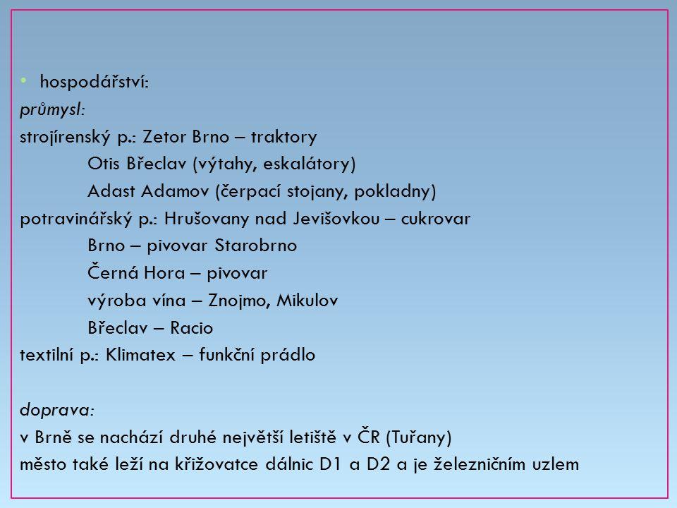 hospodářství: průmysl: strojírenský p.: Zetor Brno – traktory Otis Břeclav (výtahy, eskalátory) Adast Adamov (čerpací stojany, pokladny) potravinářský
