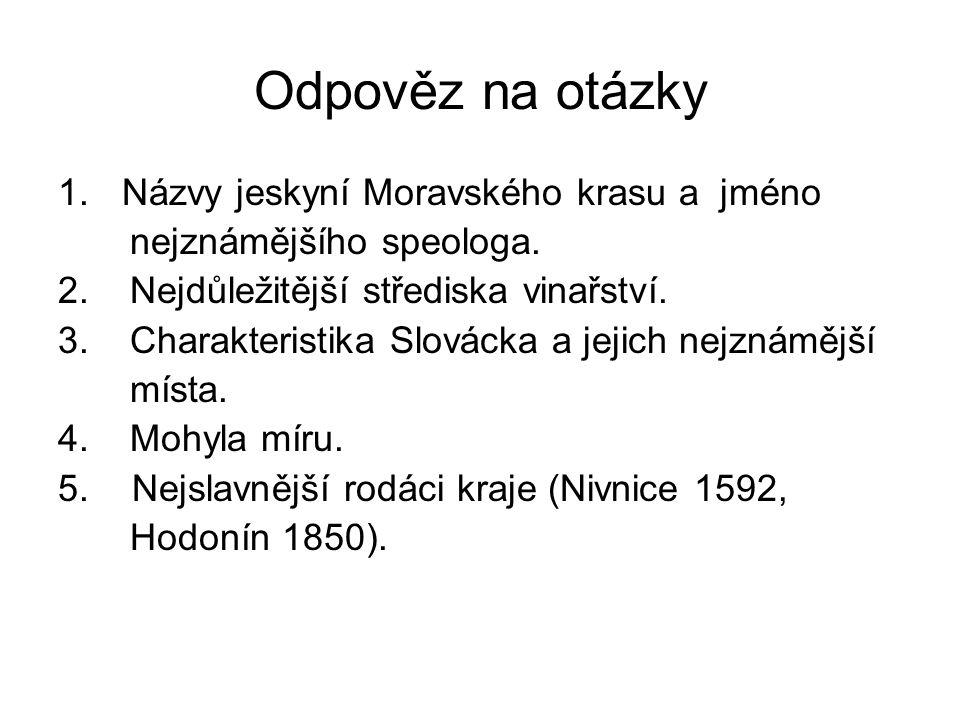 Odpověz na otázky 1.Názvy jeskyní Moravského krasu a jméno nejznámějšího speologa.