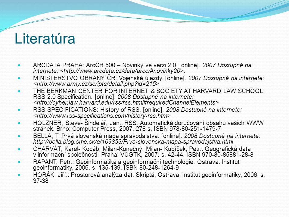 Literatúra ARCDATA PRAHA: ArcČR 500 – Novinky ve verzi 2.0. [online]. 2007 Dostupné na internete:. MINISTERSTVO OBRANY ČR: Vojenské újezdy. [online].