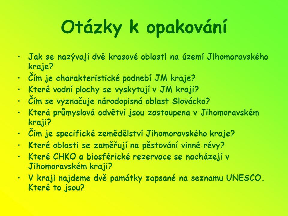 Otázky k opakování Jak se nazývají dvě krasové oblasti na území Jihomoravského kraje.