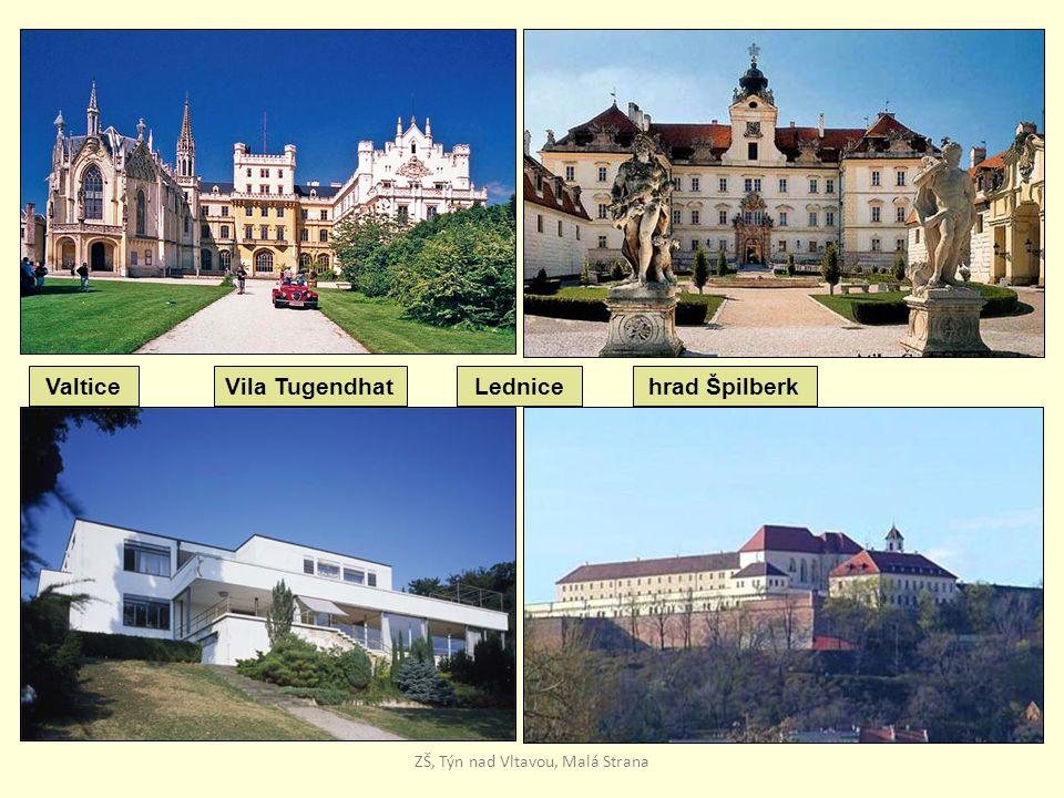 Vila Tugendhathrad Špilberk ZŠ, Týn nad Vltavou, Malá Strana LedniceValtice