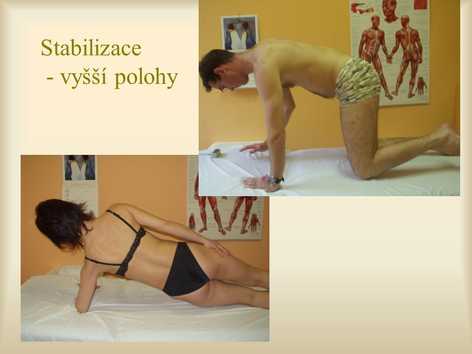 Stabilizace - vyšší polohy