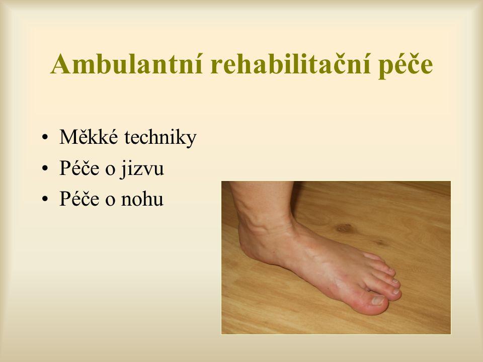 Ambulantní rehabilitační péče Měkké techniky Péče o jizvu Péče o nohu