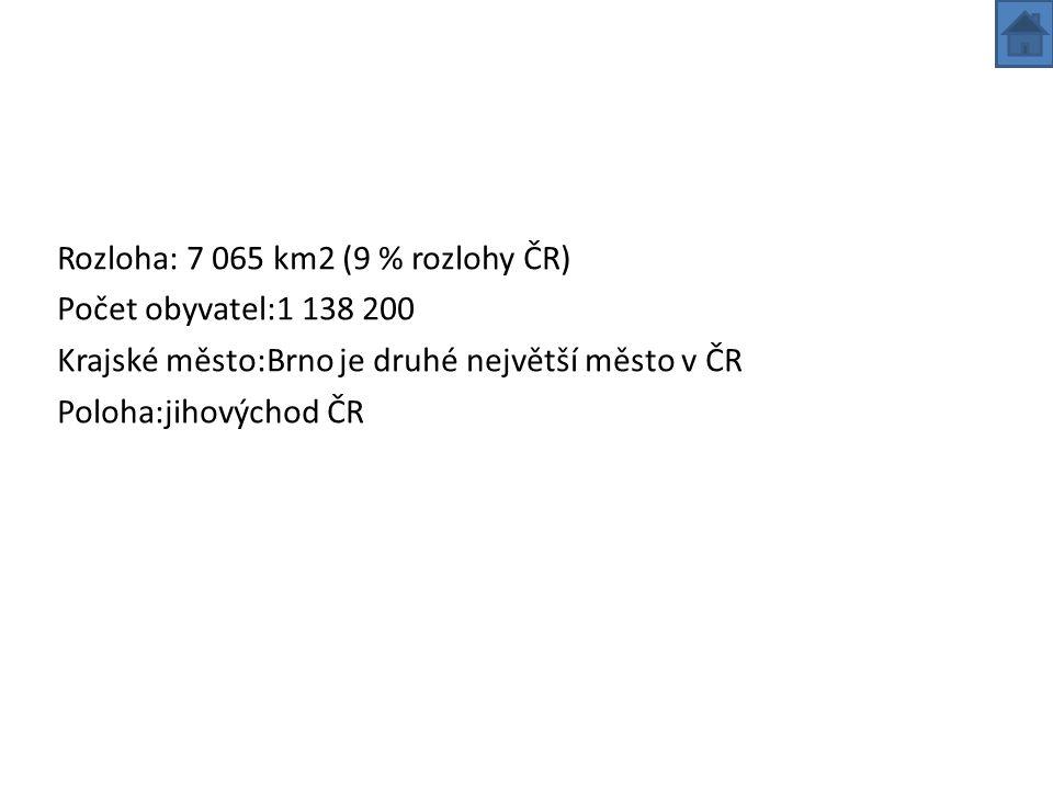 Jsou tu jeskyne moravský kras dále Moravské úvaly Dyjskosvratecký a Dolnomoravský.