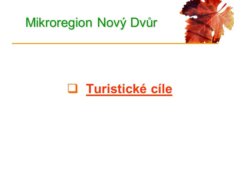 Mikroregion Nový Dvůr  Turistické cíle