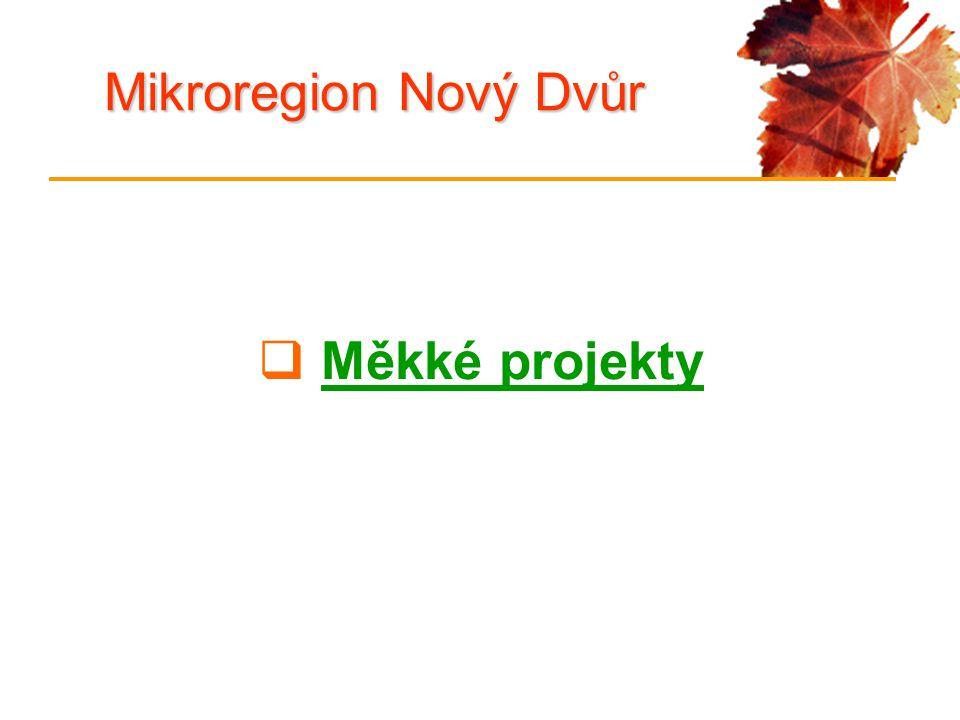 Mikroregion Nový Dvůr  Měkké projekty