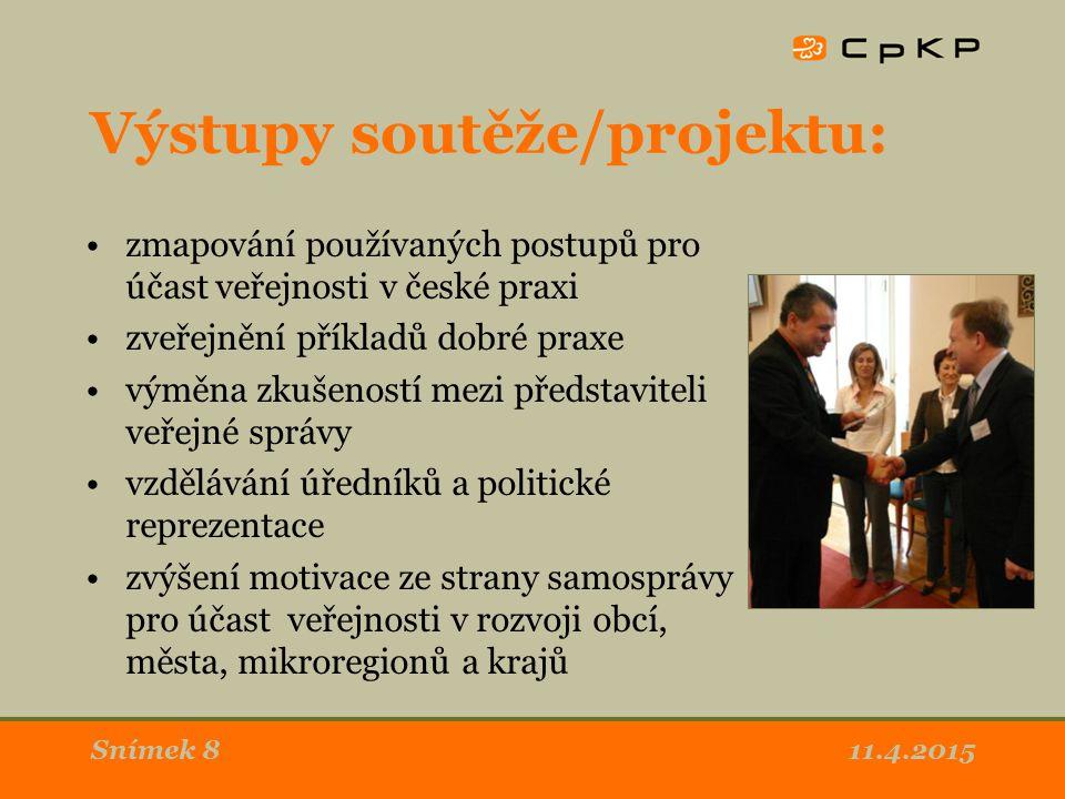 11.4.2015Snímek 19 Mezinárodní rozměr Přenos zkušeností z Česka do zemí Visegradské skupiny – tzv.