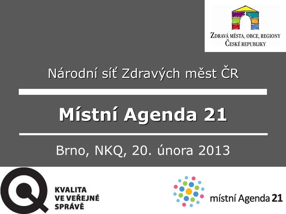 Národní síť Zdravých měst ČR Místní Agenda 21 Brno, NKQ, 20. února 2013