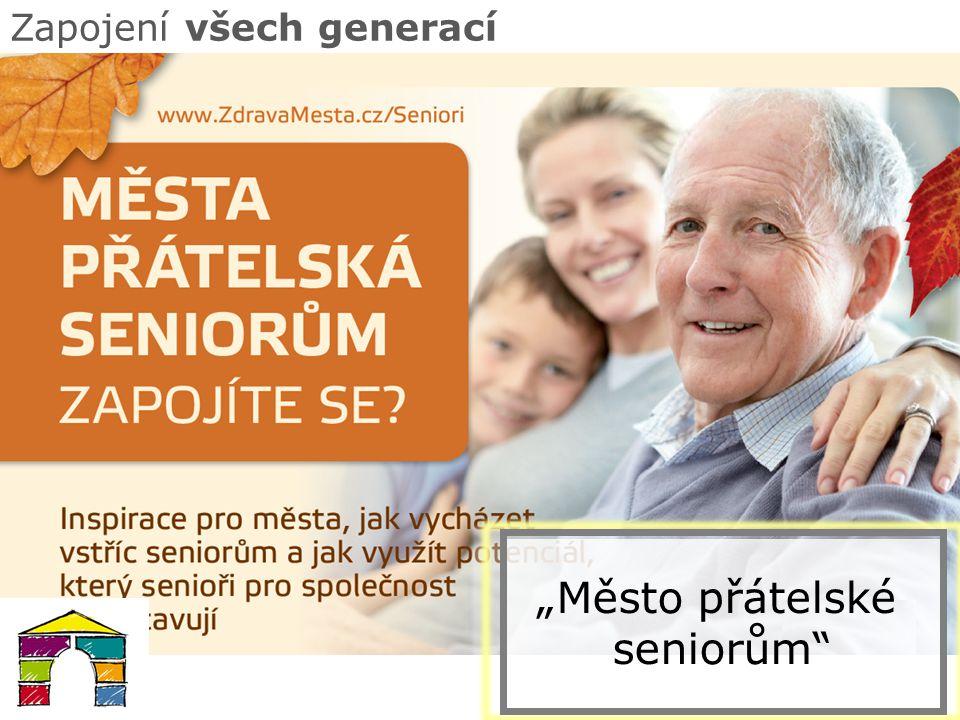 """Zapojení všech generací """"Město přátelské seniorům"""