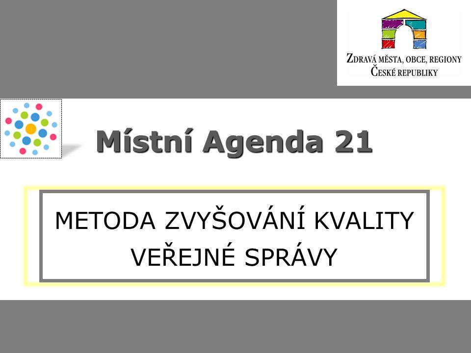 Místní Agenda 21 Místní Agenda 21 SÍŤOVÁ SPOLUPRÁCE K PŘENOSU DOBRÉ PRAXE
