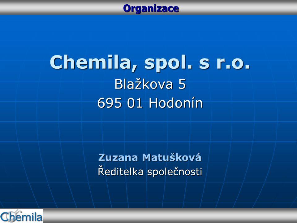 Organizace Chemila, spol. s r.o. Blažkova 5 695 01 Hodonín Zuzana Matušková Ředitelka společnosti